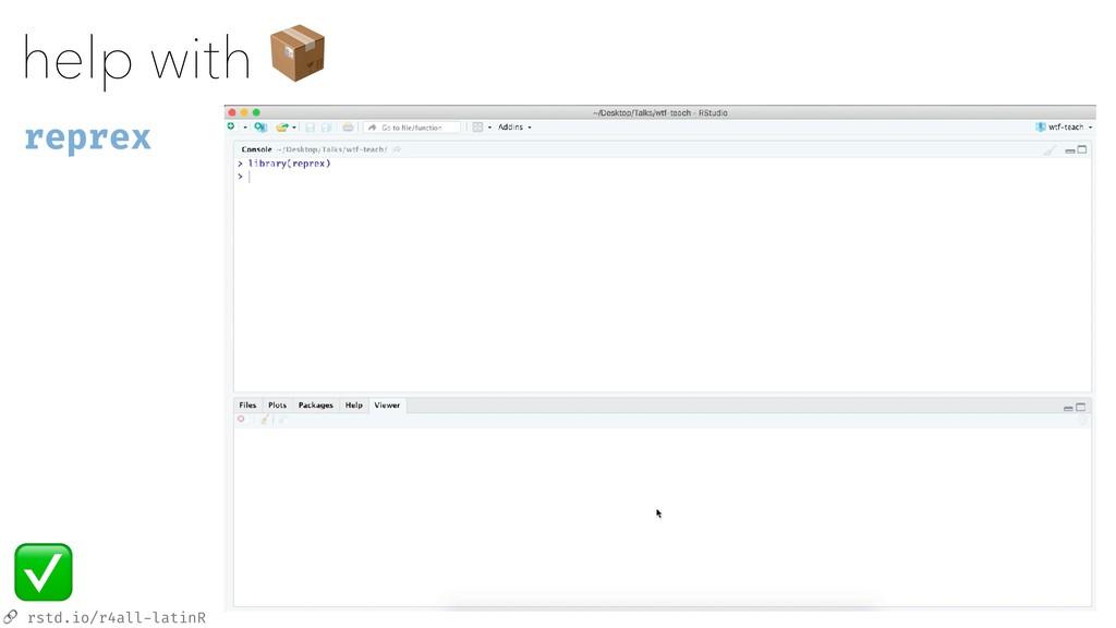 rstd.io/r4all-latinR help with  reprex ✅