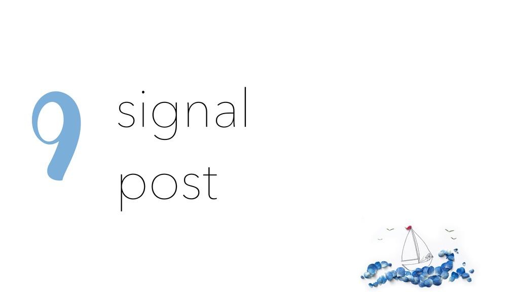 signal post 9