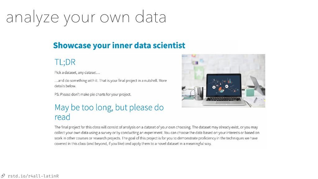 rstd.io/r4all-latinR analyze your own data