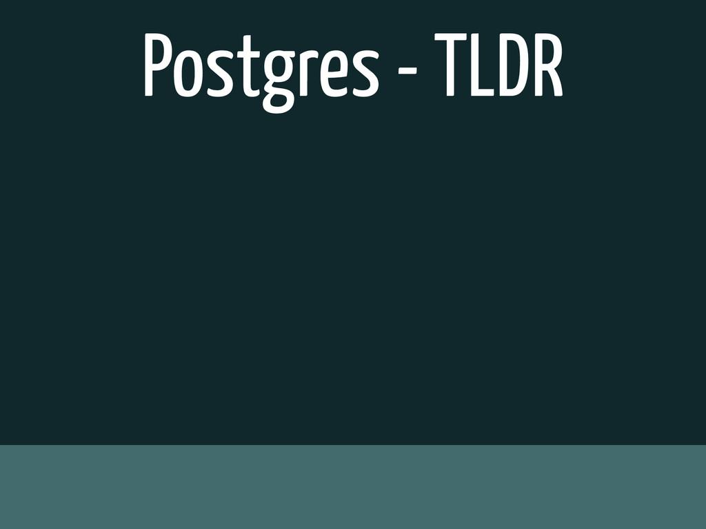 Postgres - TLDR