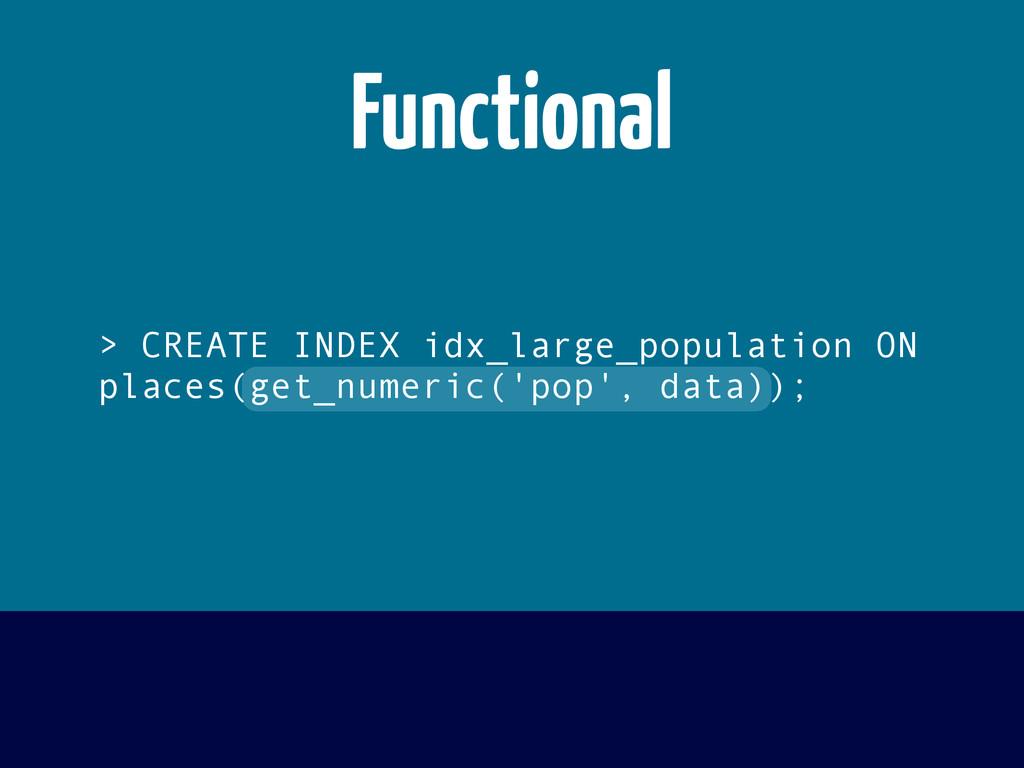 > CREATE INDEX idx_large_population ON places(g...