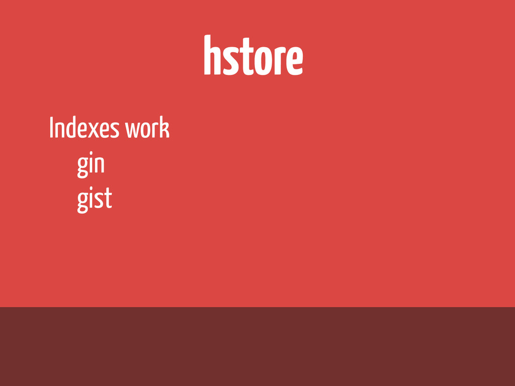 hstore Indexes work gin gist