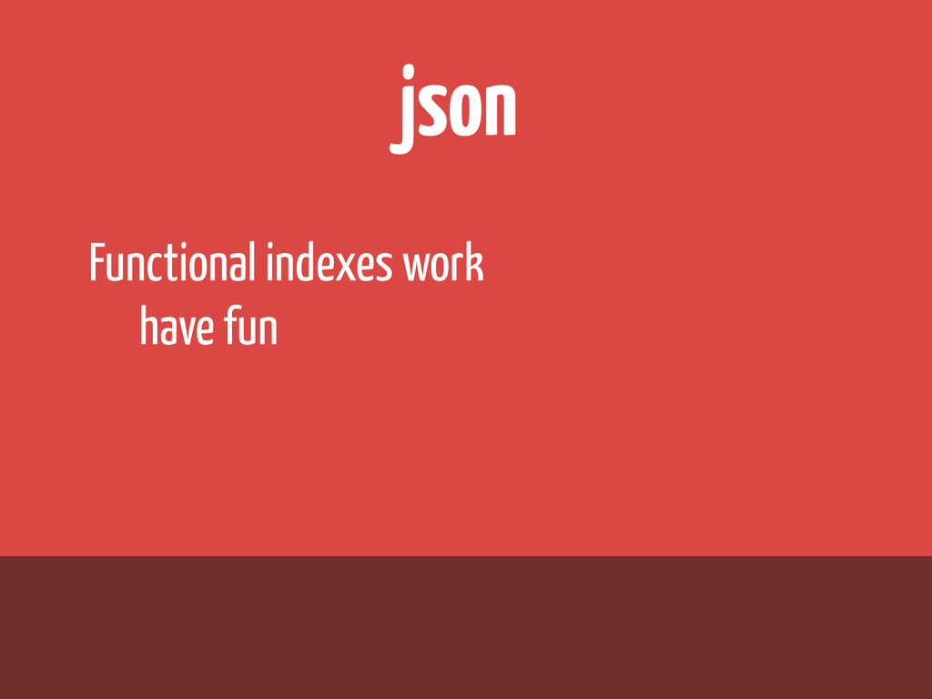 json Functional indexes work have fun