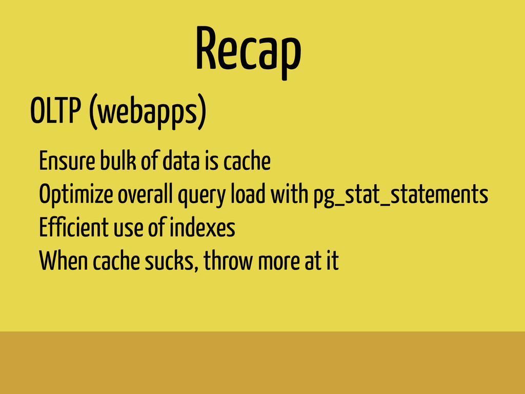 OLTP (webapps) Ensure bulk of data is cache Opt...