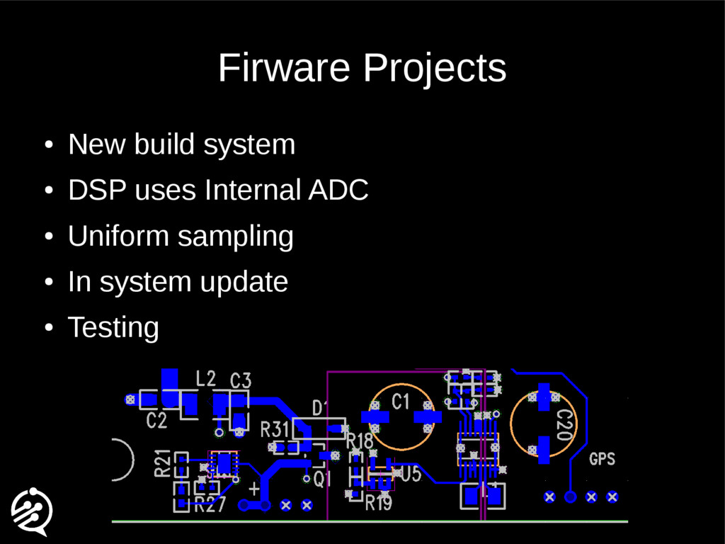 Firware Projects ● New build system ● DSP uses ...