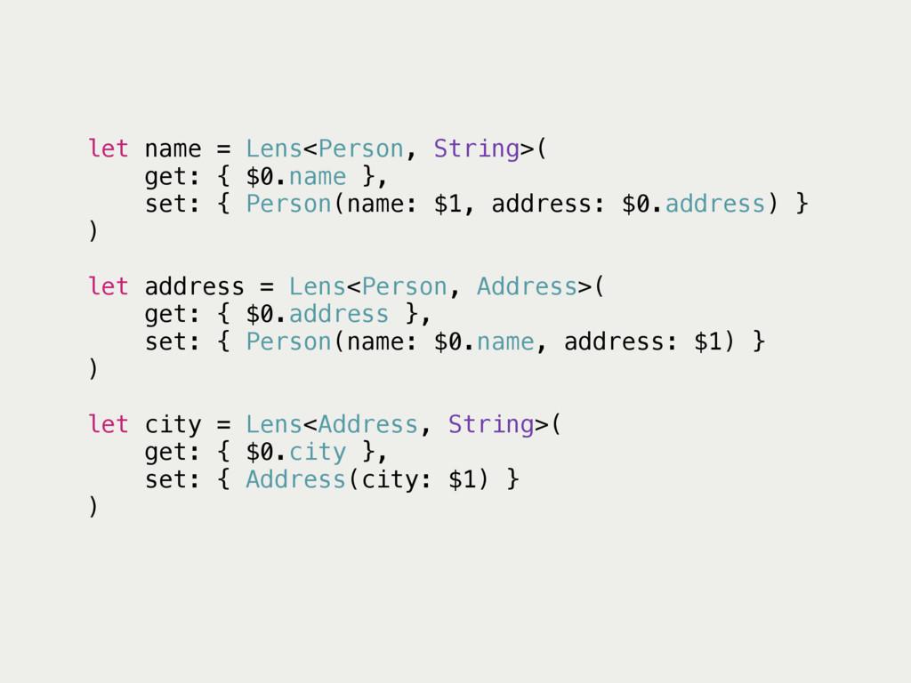 let name = Lens<Person, String>( get: { $0.name...