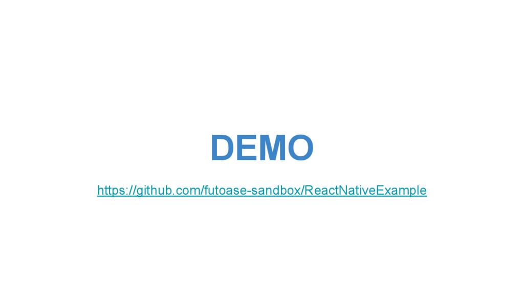 DEMO https://github.com/futoase-sandbox/ReactNa...