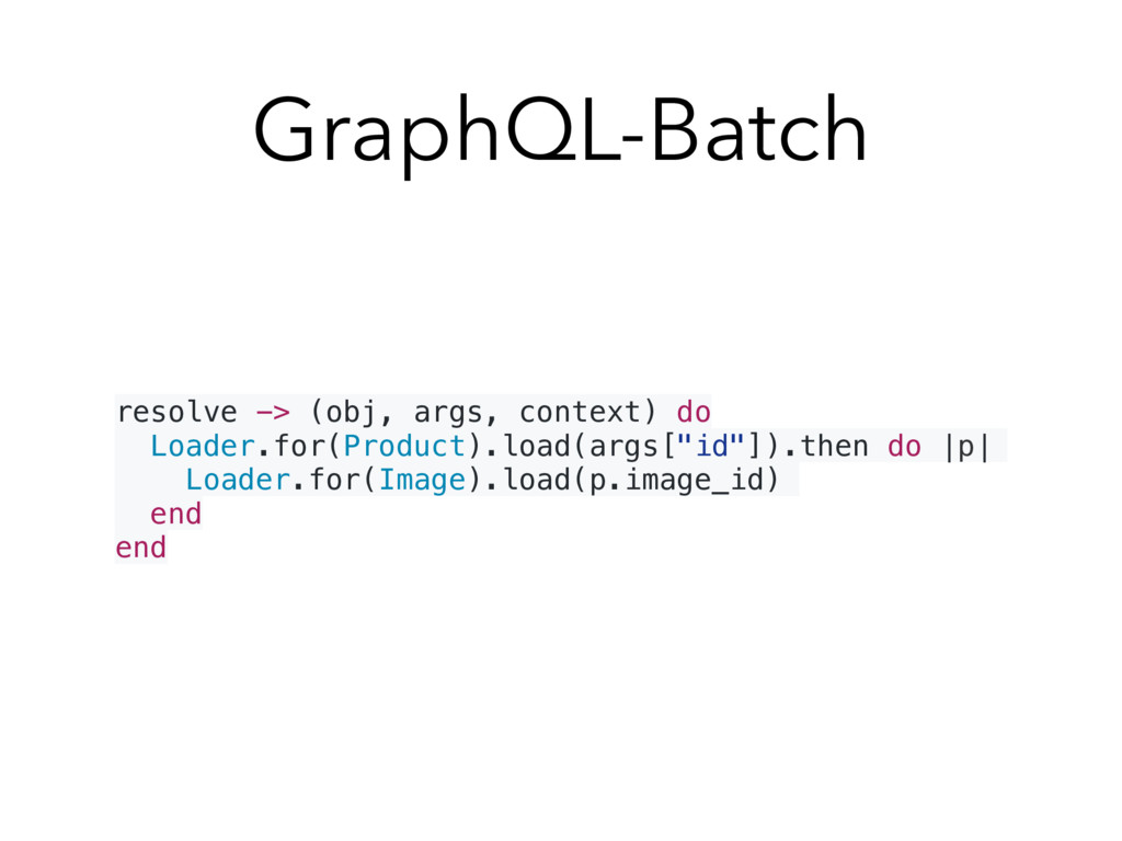 GraphQL-Batch resolve -> (obj, args, context) d...