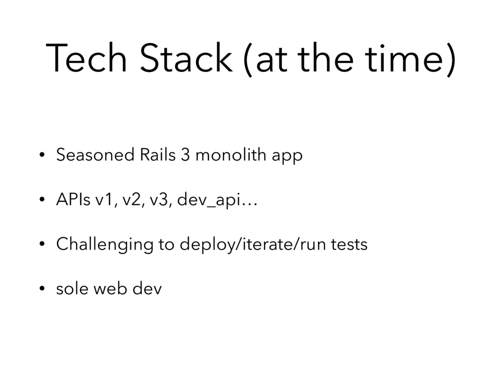 Tech Stack (at the time) • Seasoned Rails 3 mon...