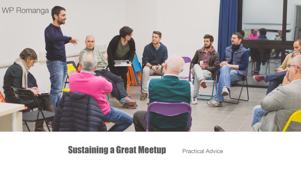 Sustaining a Great Meetup Practical Advice WP R...