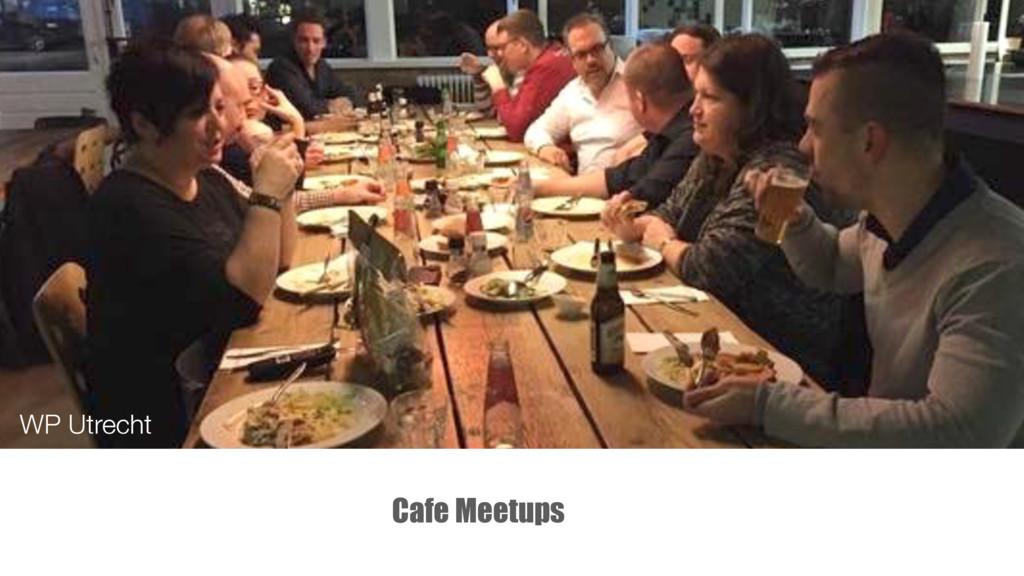 Cafe Meetups WP Utrecht