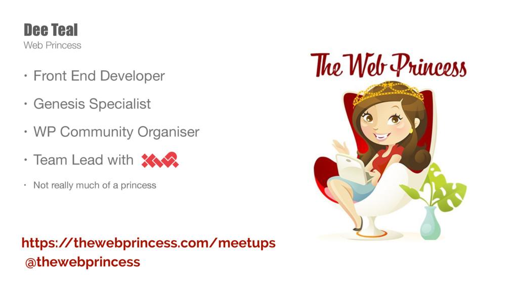 Dee Teal Web Princess • Front End Developer  • ...