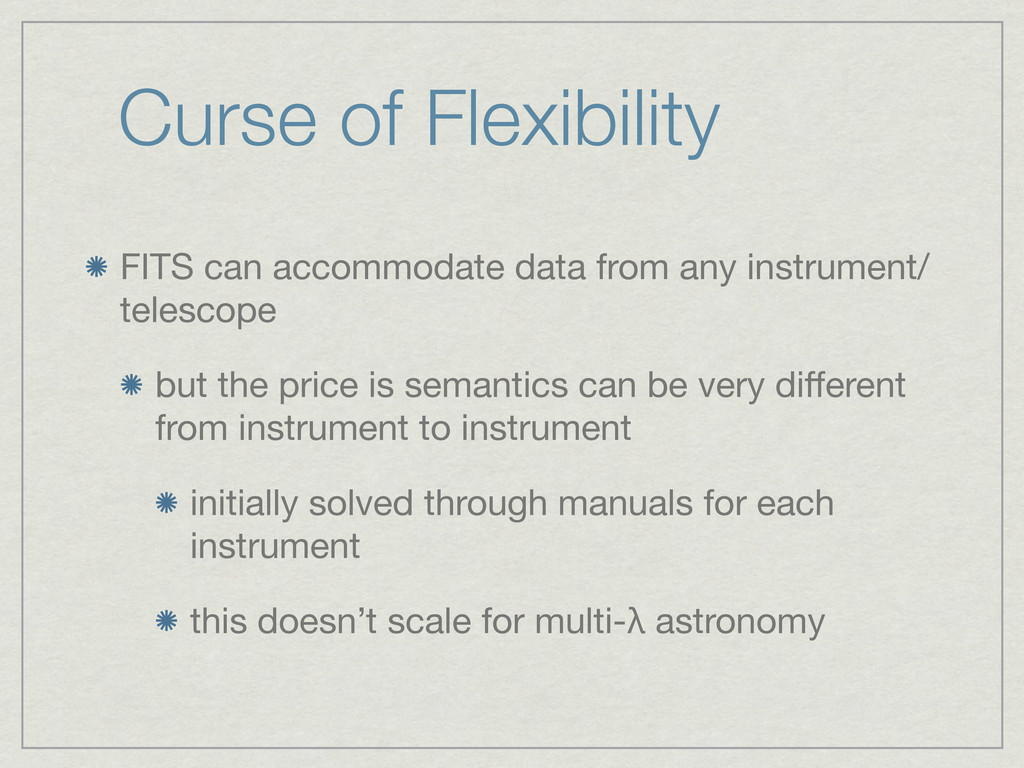 Curse of Flexibility FITS can accommodate data ...