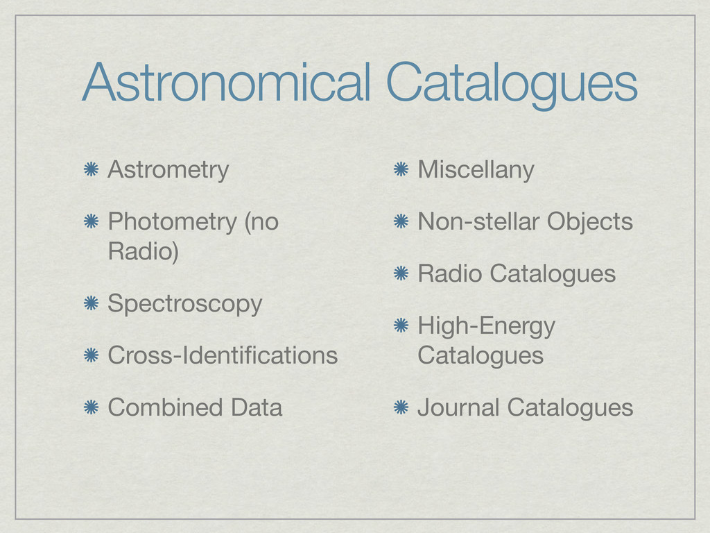 Astronomical Catalogues Astrometry Photometry (...
