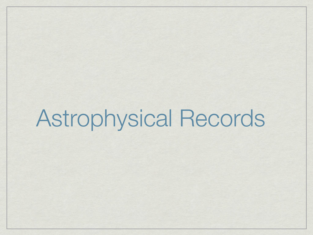 Astrophysical Records