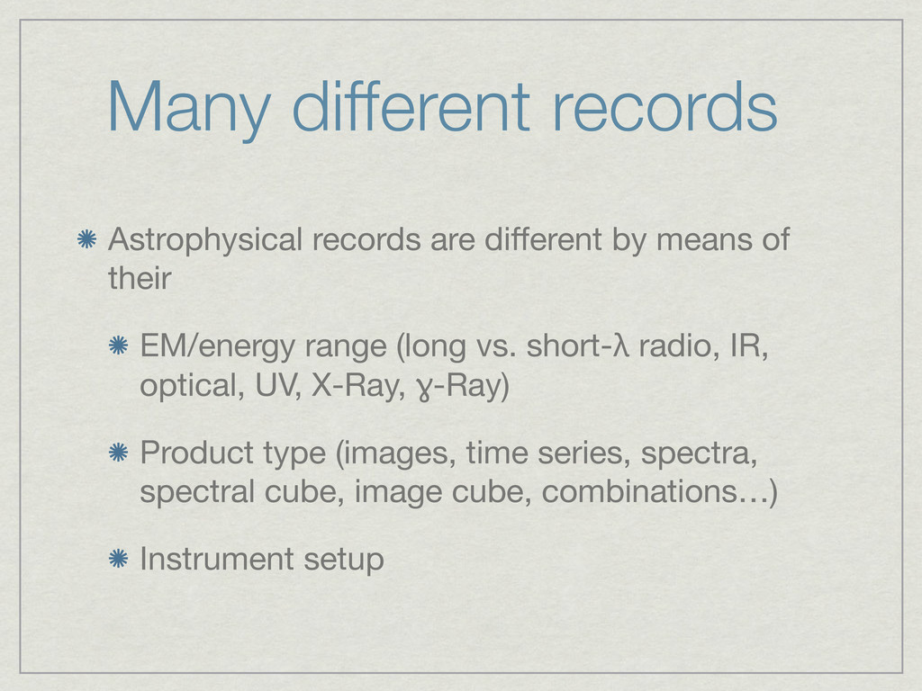 Many different records Astrophysical records ar...