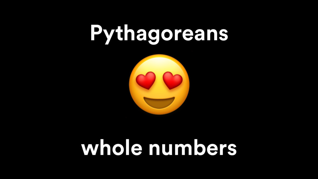Pythagoreans  whole numbers