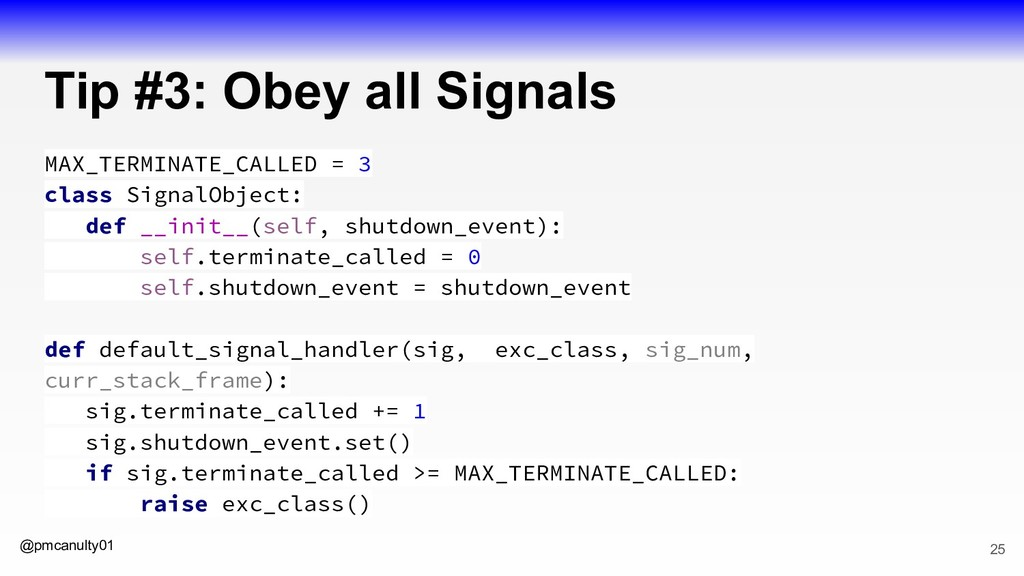 @pmcanulty01 Tip #3: Obey all Signals MAX_TERMI...
