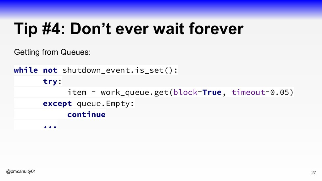 @pmcanulty01 Tip #4: Don't ever wait forever Ge...