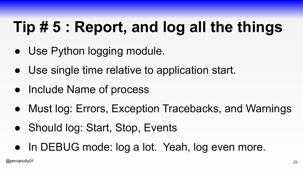 @pmcanulty01 Tip # 5 : Report, and log all the ...