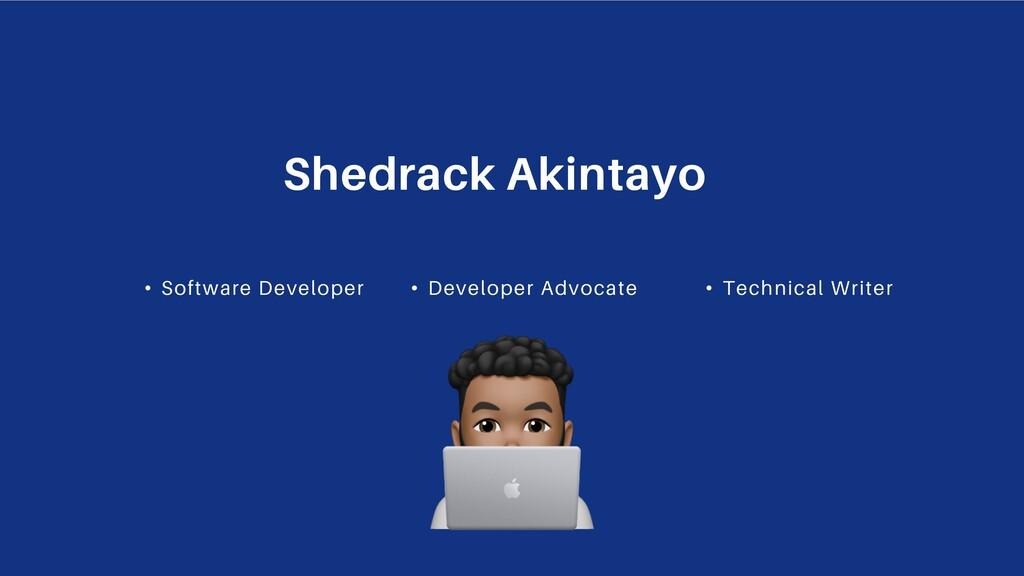 • Software Developer Shedrack Akintayo • Develo...