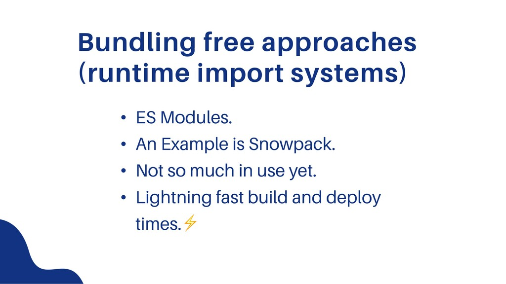 Bundling free approaches (runtime import system...