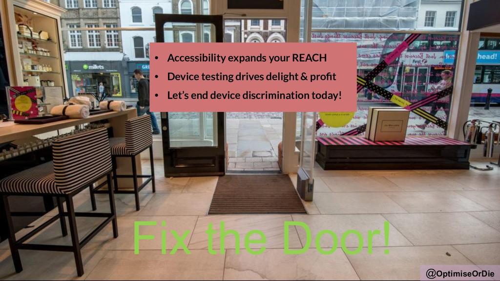 @OptimiseOrDie Fix the Door! • Accessibility ex...
