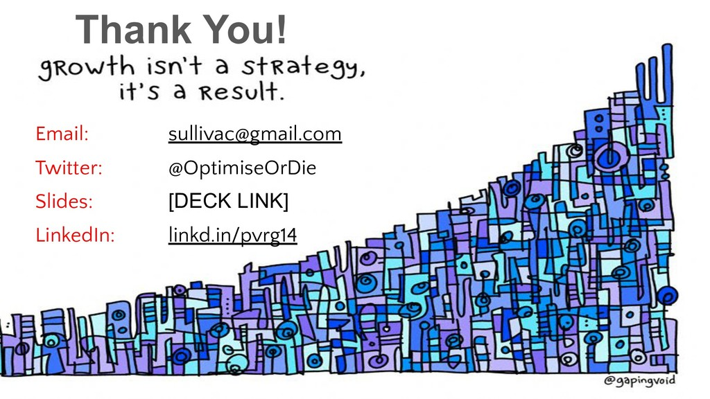 Thank You! Email: sullivac@gmail.com Twitter: @...