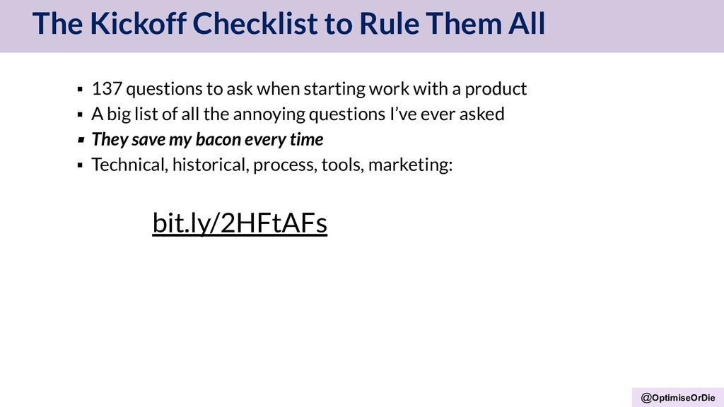 @OptimiseOrDie The Kickoff Checklist to Rule Th...