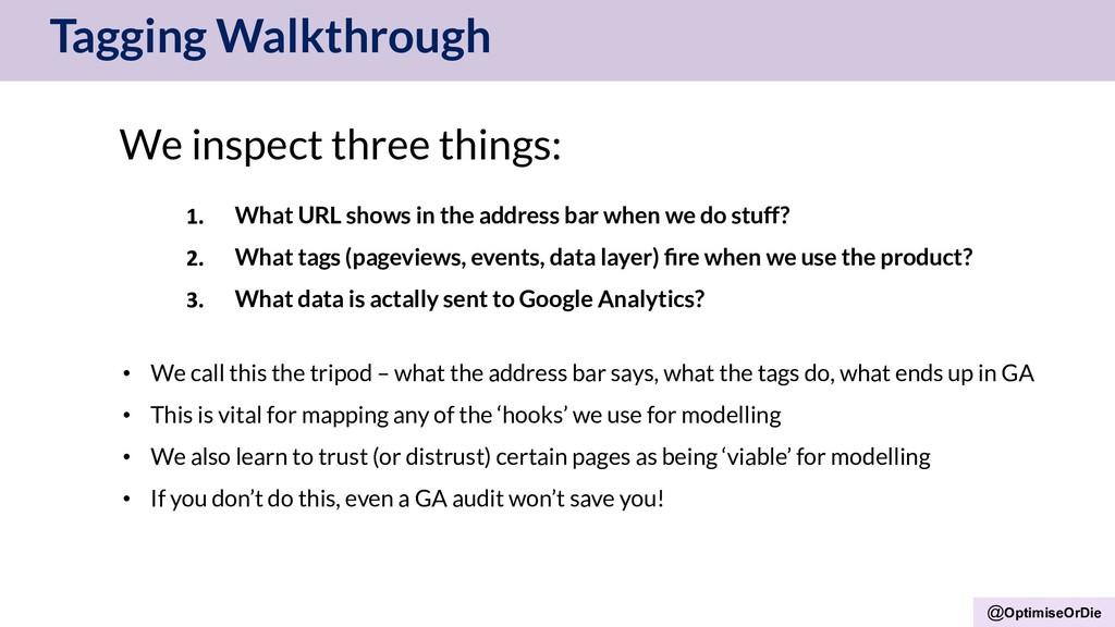 @OptimiseOrDie Tagging Walkthrough We inspect t...