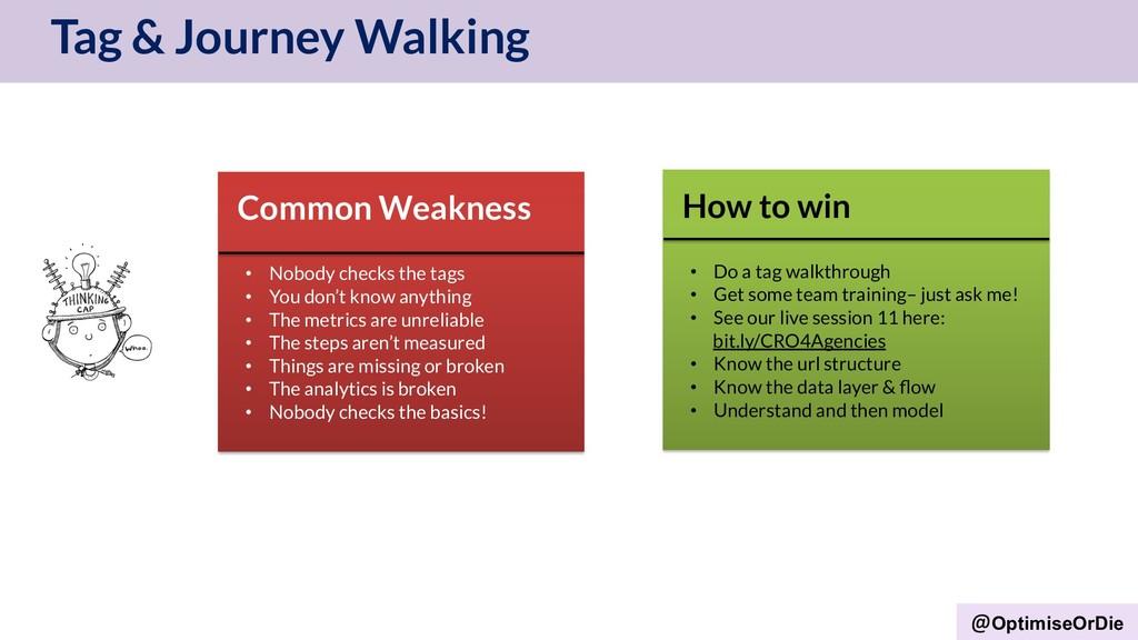 OptimiseOrDie Tag & Journey Walking Common Weak...