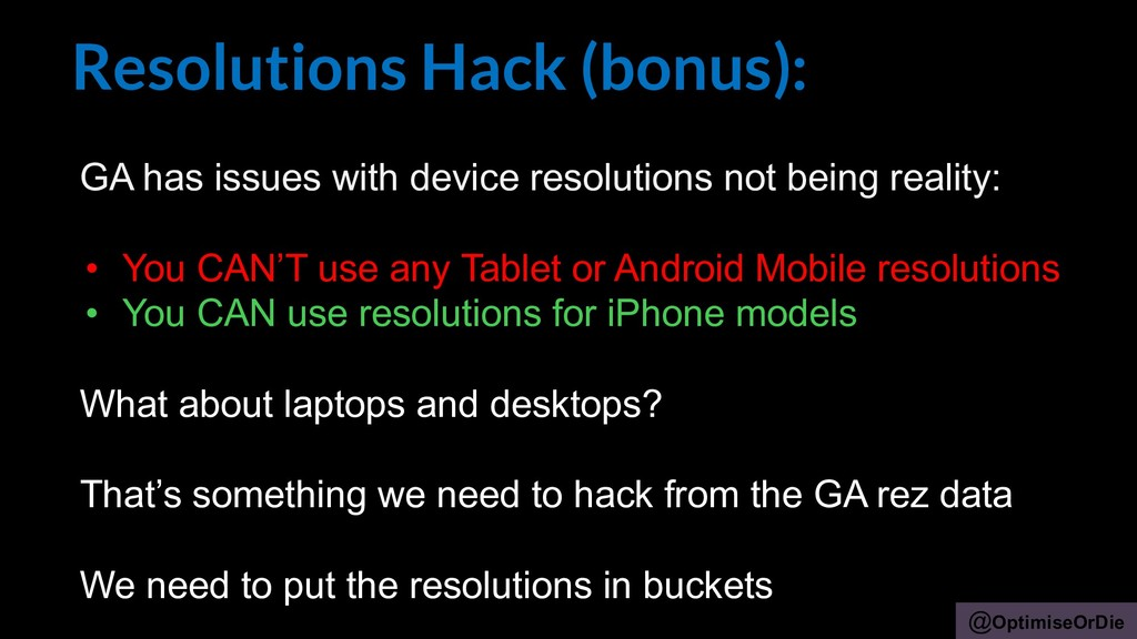 @OptimiseOrDie Resolutions Hack (bonus): GA has...