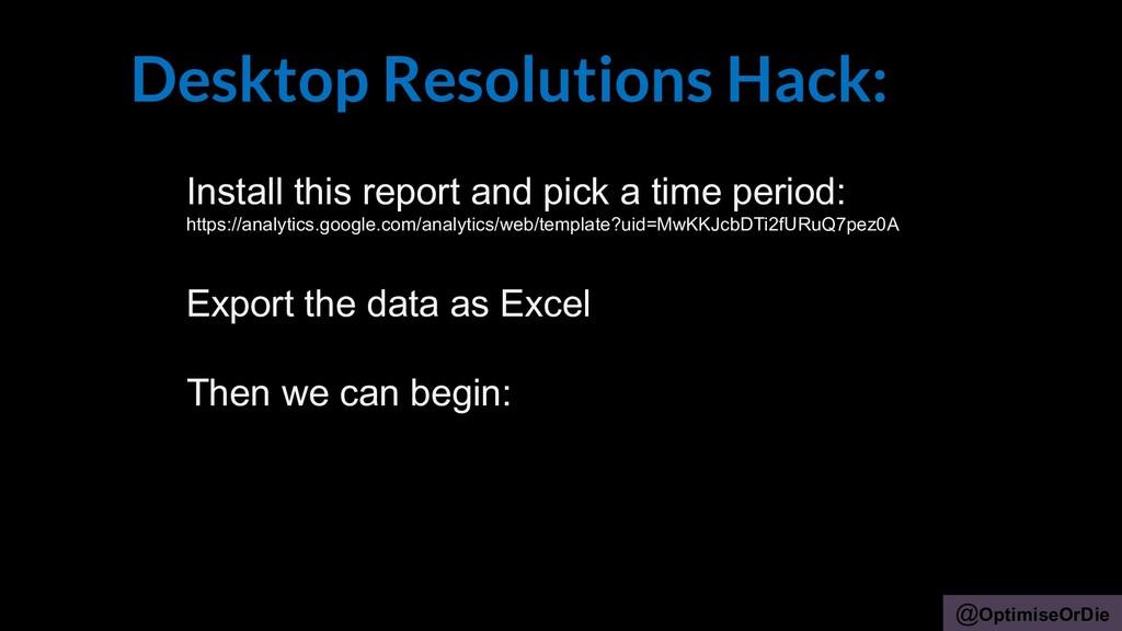@OptimiseOrDie Desktop Resolutions Hack: Instal...