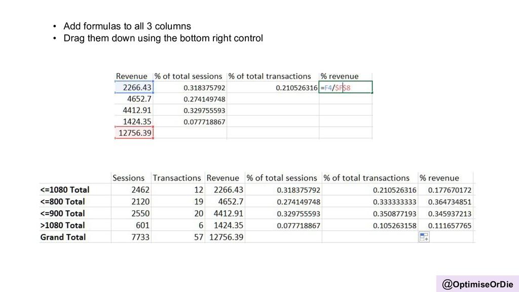 @OptimiseOrDie • Add formulas to all 3 columns ...