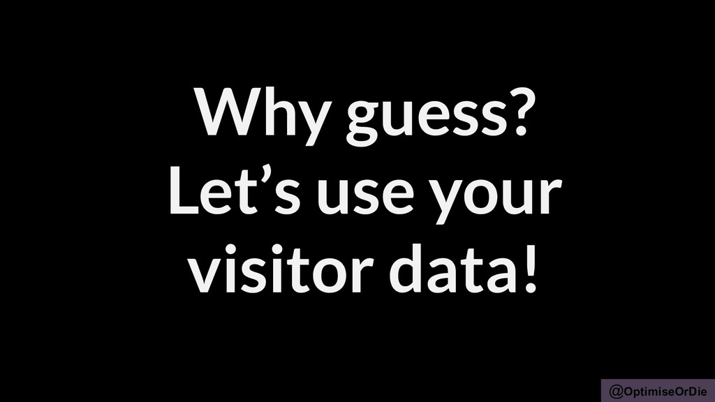 @OptimiseOrDie Why guess? Let's use your visito...