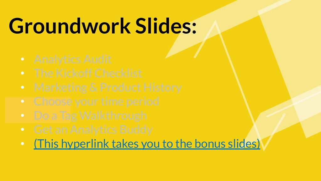 Groundwork Slides: • Analytics Audit • The Kick...