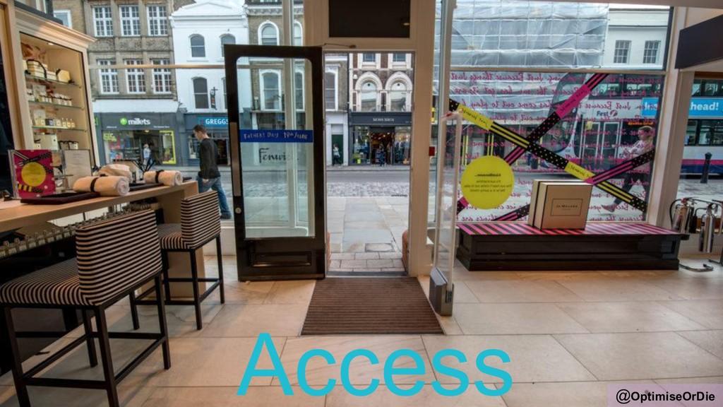 @OptimiseOrDie Access