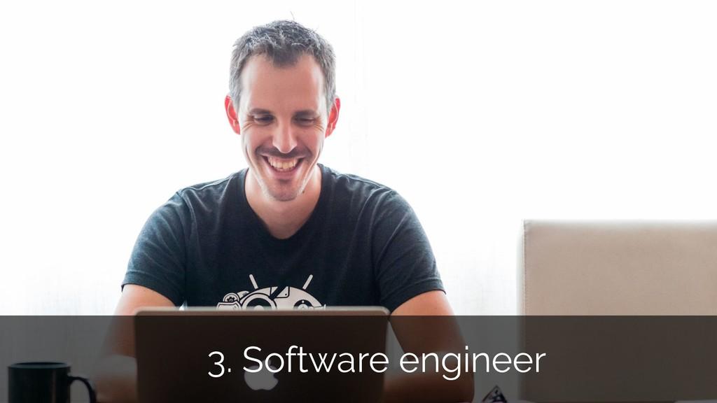 3. Software engineer