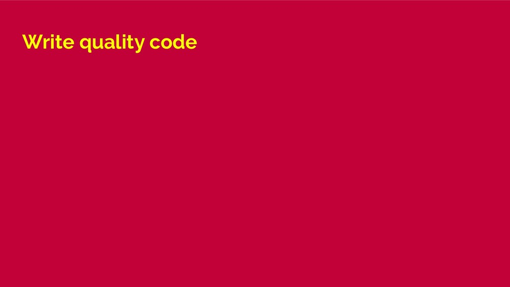 Write quality code