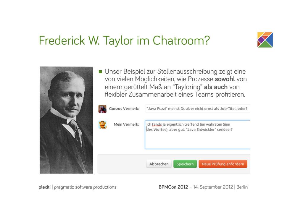 Frederick W. Taylor im Chatroom? BPMCon 2012 – ...