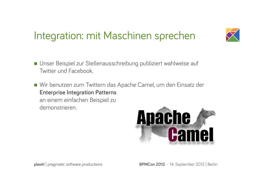 Inte ration: mit Maschinen sprechen BPMCon 2012...