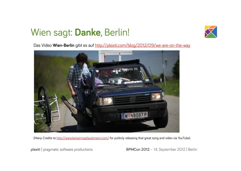 Wien sa t: Danke, Berlin! BPMCon 2012 – 14. Sep...