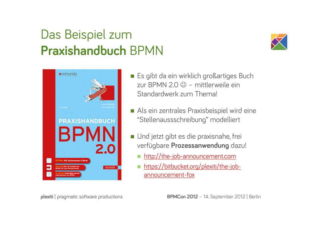 Das Beispiel zum Praxishandbuch BPMN BPMCon 201...