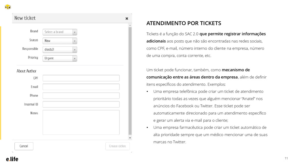 11 Tickets é a função do SAC 2.0 que permite re...