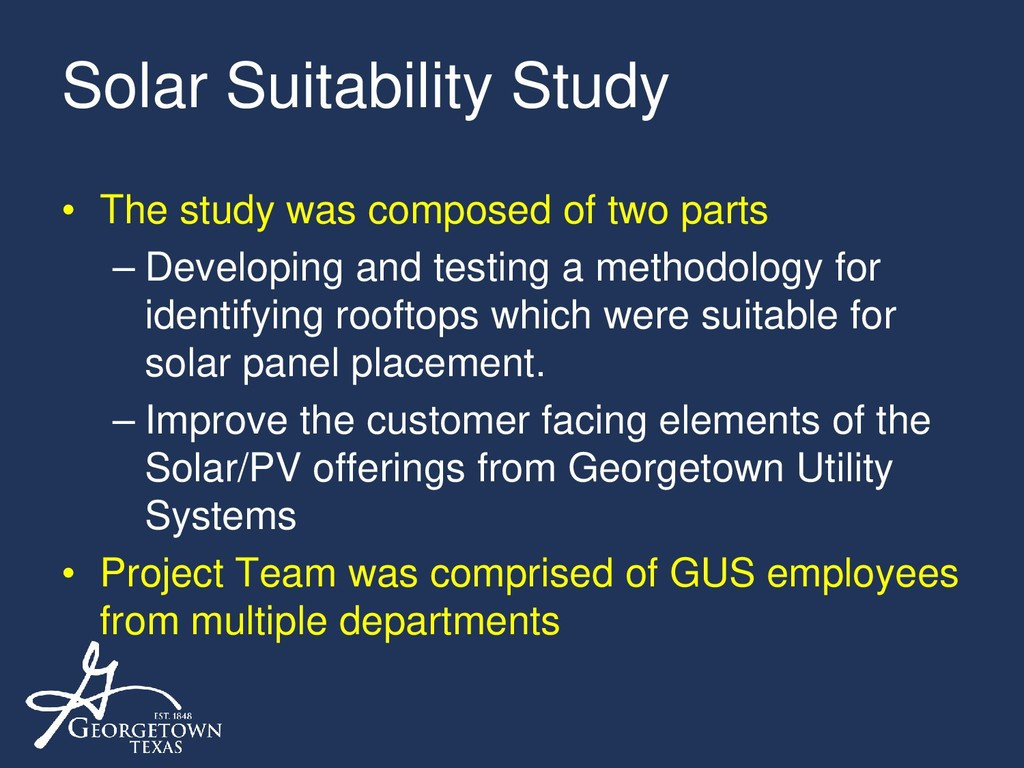 Solar Suitability Study • The study was compose...