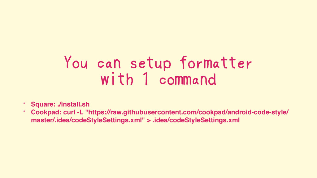 You can setup formatter with 1 command * Square...