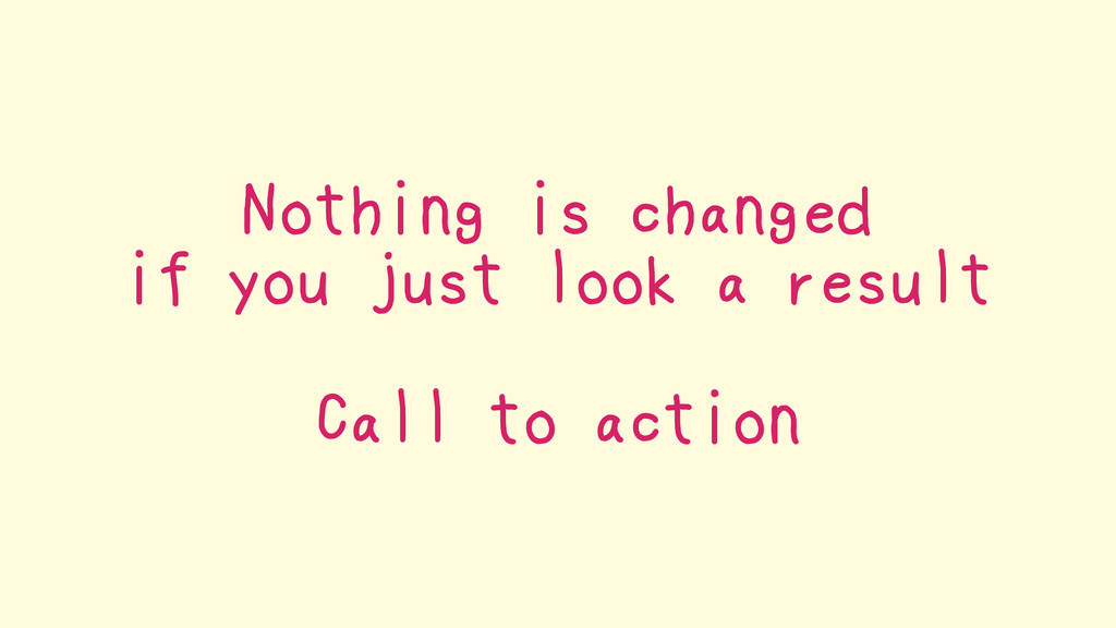 Nothing is changed if you just look a result Ca...