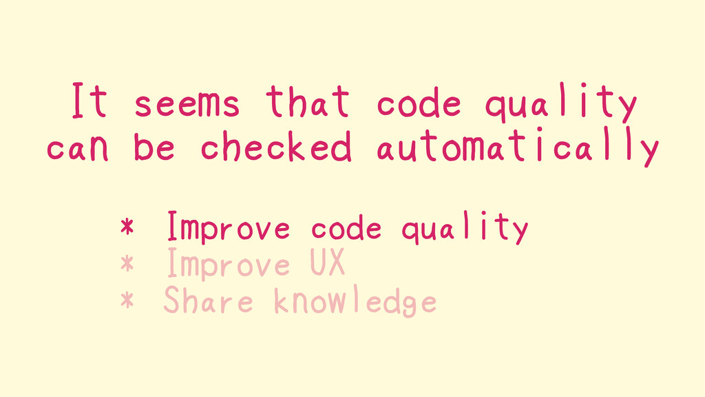 It seems that code quality can be checked autom...