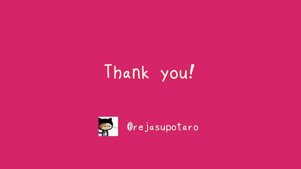 Thank you! @rejasupotaro
