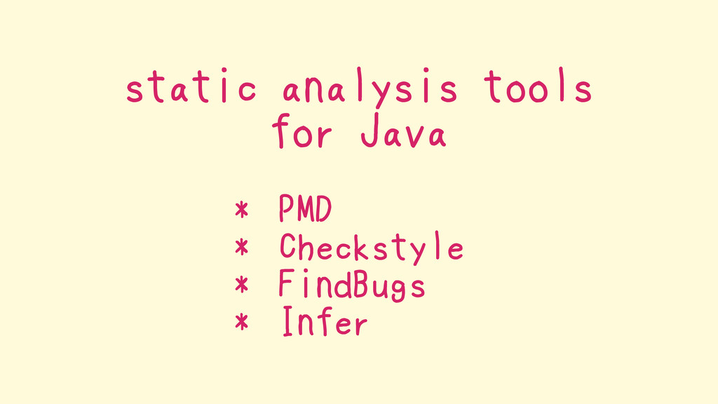 static analysis tools for Java * PMD * Checksty...